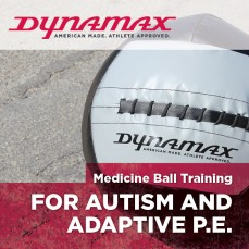 Dynamax Medicine Ball Training for Autism and Adaptive P.E.